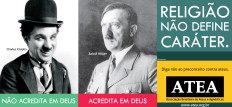 """O mote da campanha é o slogan """"Diga não ao preconceito contra ateus"""", que aparece em quatro peças diferentes acompanhando imagens e frases polêmicas-Divulgaçao"""